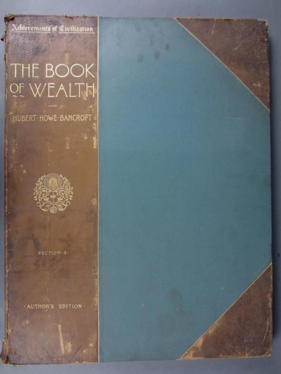 11: THE BOOK OF WEALTH – HUBERT HOWE BANCROFT, 1896