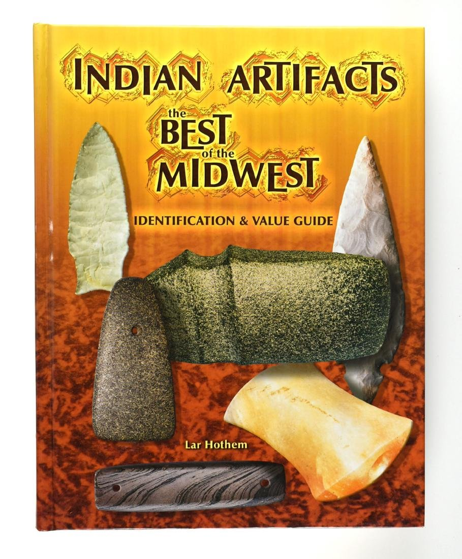 Indian Artifacts the Best of the Midwest - Hothem