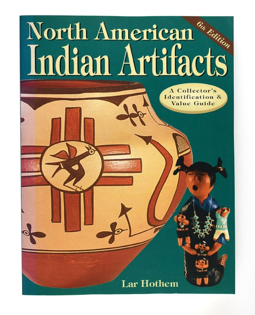 North American Indian Artifacts 6th Edition - Hothem
