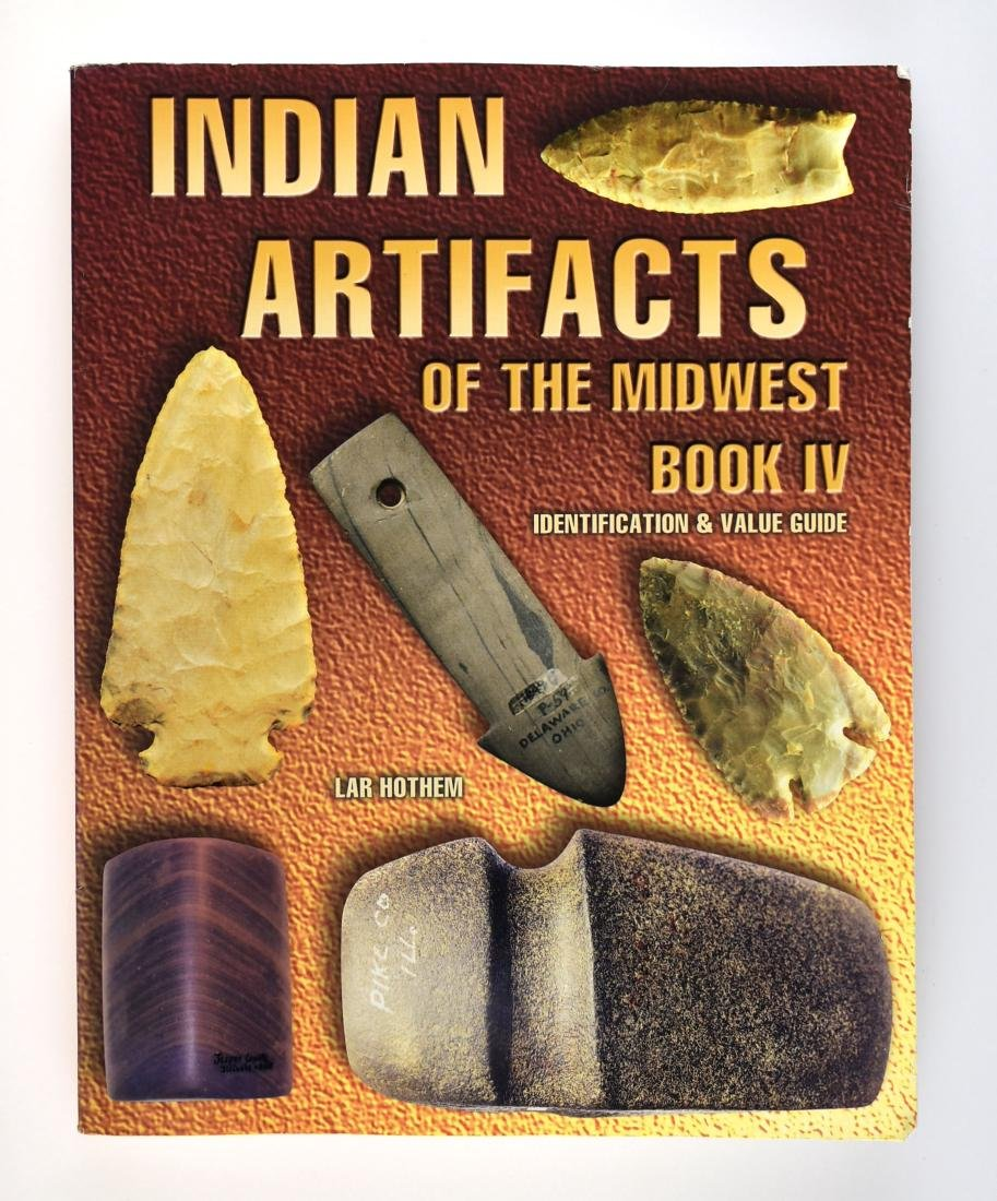 Indian Artifacts of the Midwest Book 4 - Hothem