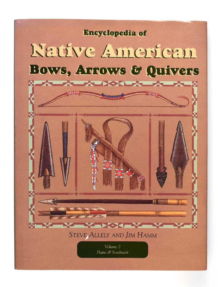 Enc. Of Native Am. Bows, Arrows, Quivers Vol2