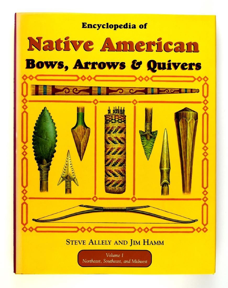 Enc. Of Nat. Am. Bows, Arrows, & Quivers Vol1.