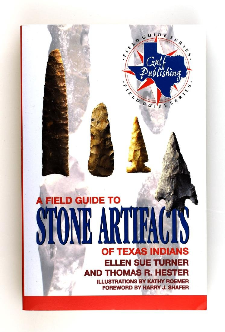 Field Guide to Stone Artifacts of Texas