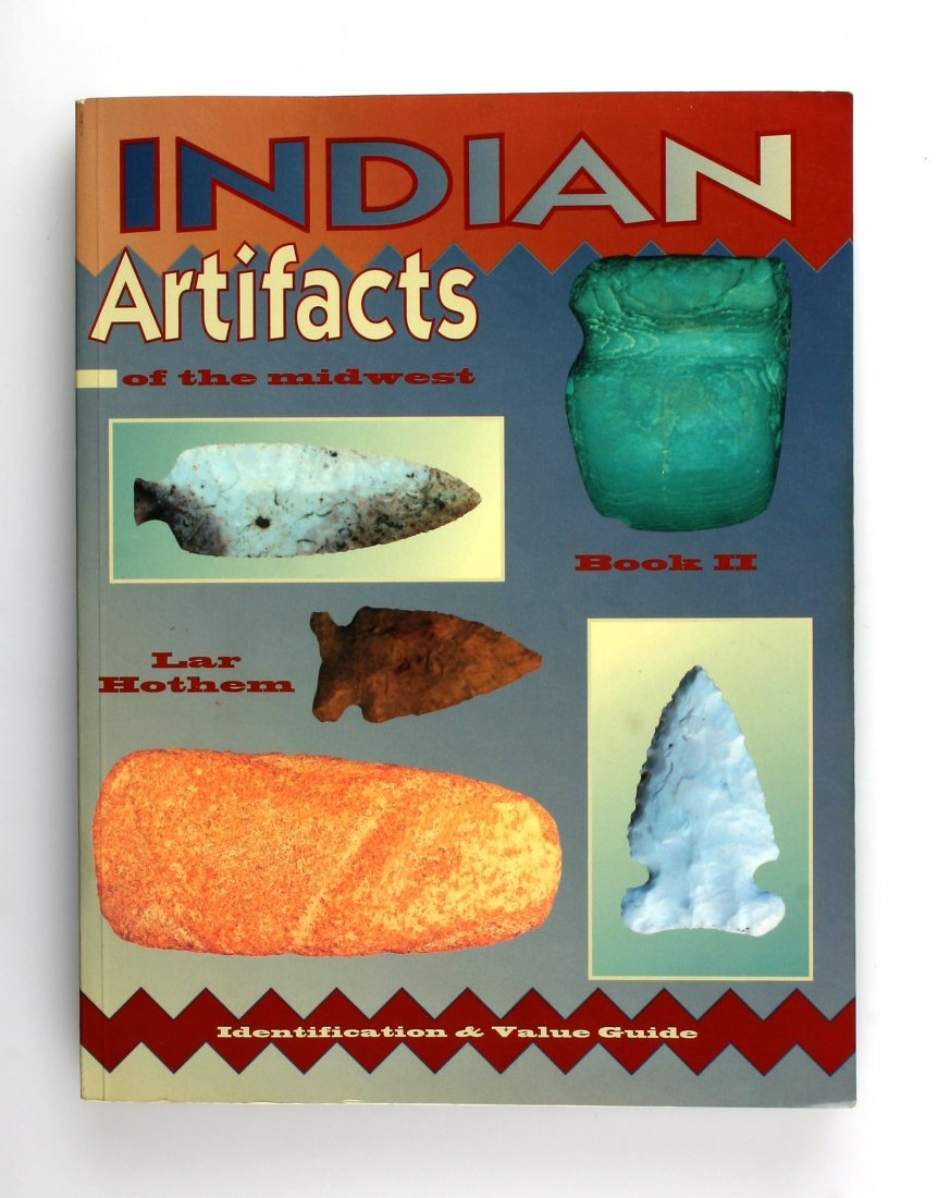 Indian Artifacts of the Midwest Book 2