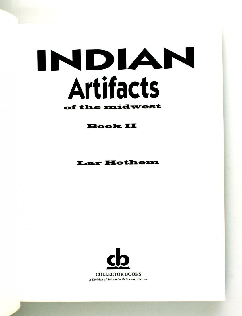 Indian Artifacts of the Midwest Book 2 - 2
