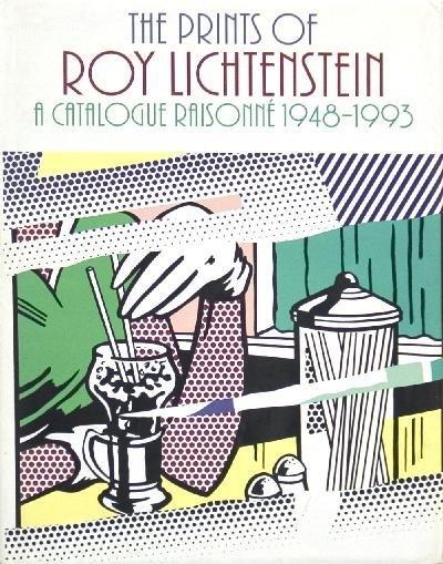 Roy Lichtenstein Prints: catalogue Raisonne 1948-1993 B