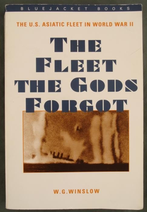 THE FLEET THE GODS FORGOT  WWII BOOK BY W.G. WINSLOW