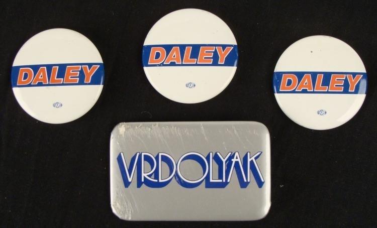 CHICAGO POLITICAL BUTTONS- 3 FOR DALEY- 1 VRDOLYAK