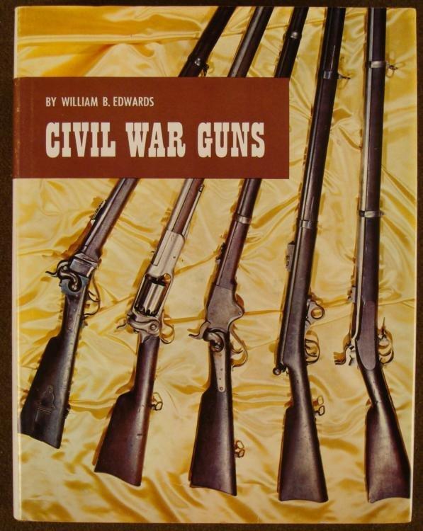CIVIL WAR GUNS BY WM B. EDWARDS HARD COVER BOOK