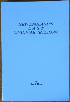 NEW ENGLANDS LAST CIVIL WAR VETERANS BOOK JAY S. HOAR