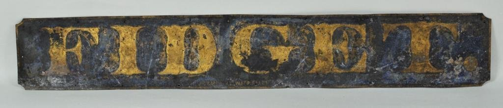 "5: Gilt Lettered Zinc Sign ""Fidget"""
