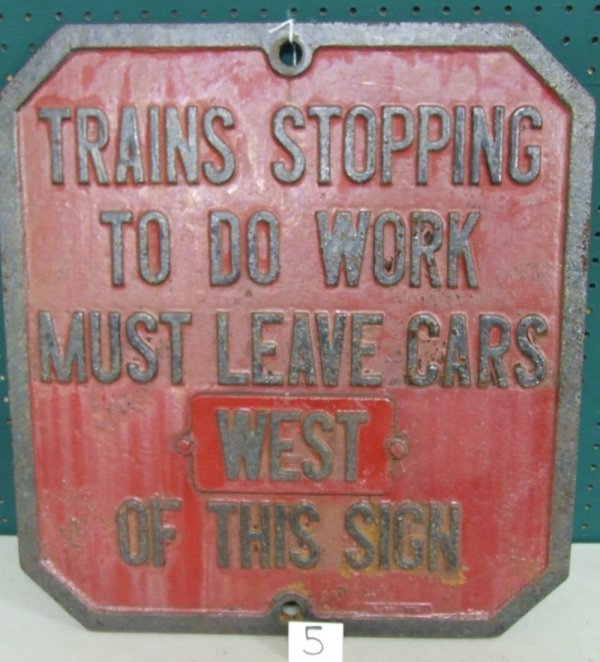 5: Trains Stopping to do Work Sign