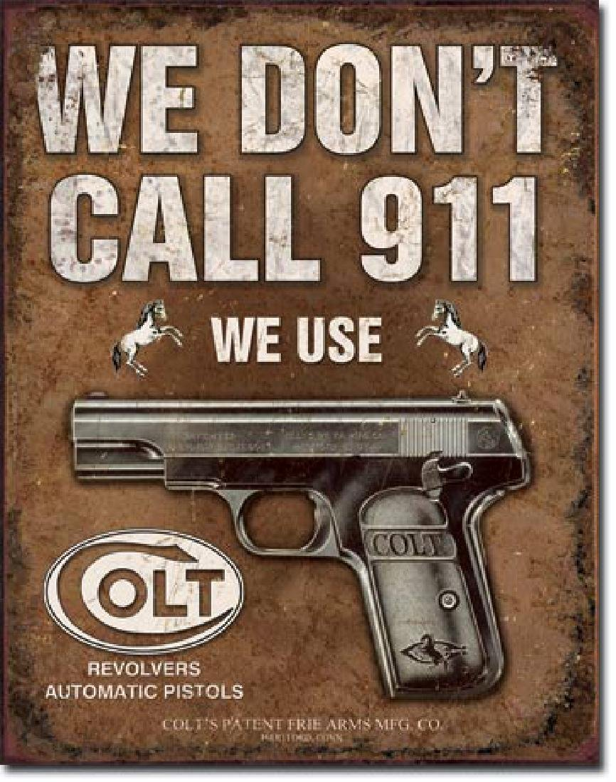 "WE DONT CALL 911 METAL SIGN 12.5"" X 16"""