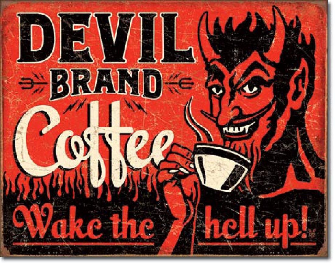 "DEVIL COFFEE METAL SIGN 12.5"" X 16"""