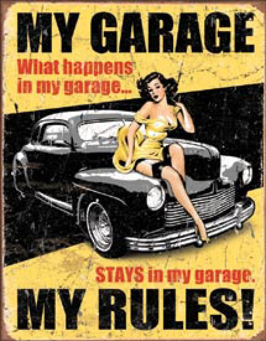 """MY GARAGE MY RULES METAL SIGN 12.5"""" X 16"""""""
