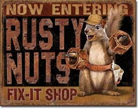 """RUSTY NUTS FUNNY METAL SIGN 12.5"""" X 16"""""""