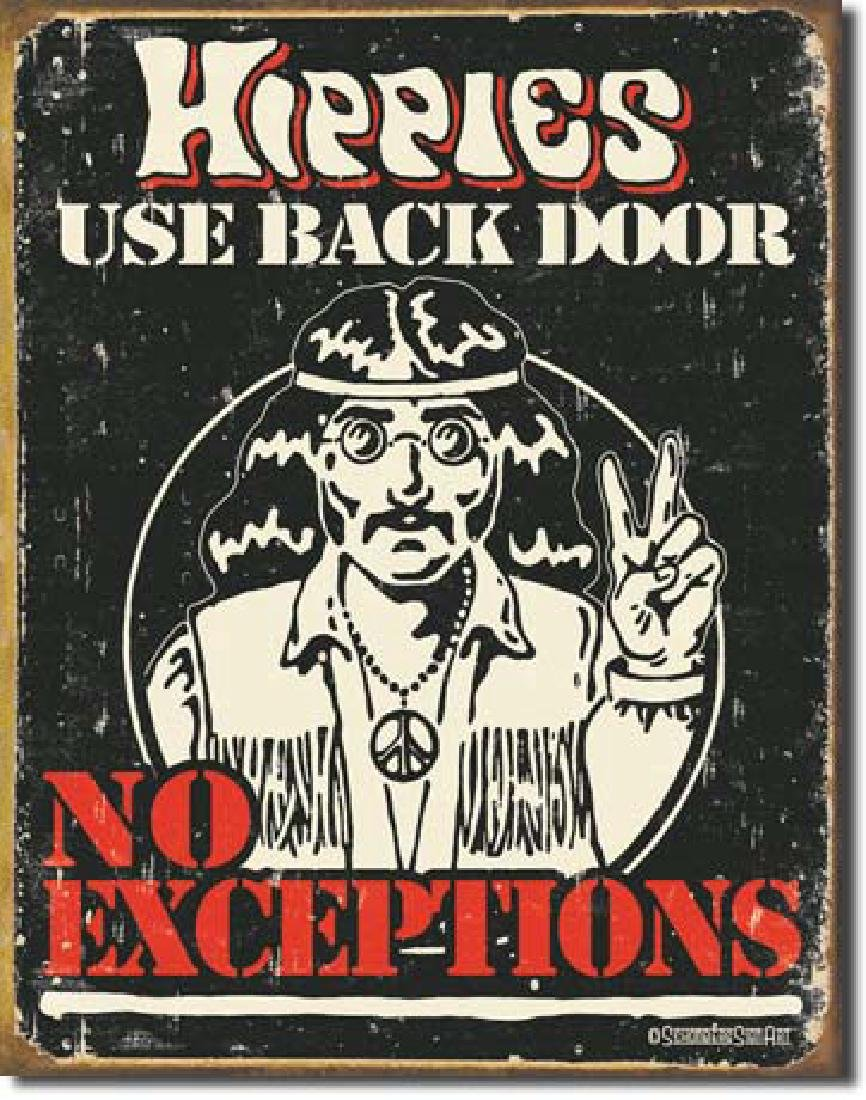 "HIPPIES USE BACK DOOR METAL SIGN 12.5"" X 16"""
