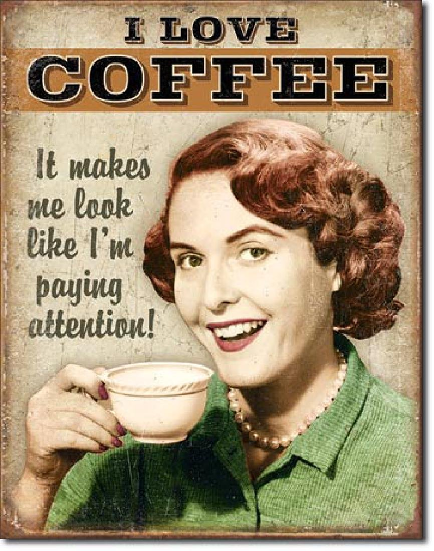 "I LOVE COFFEE FUNNY METAL SIGN 12.5"" X 16"""