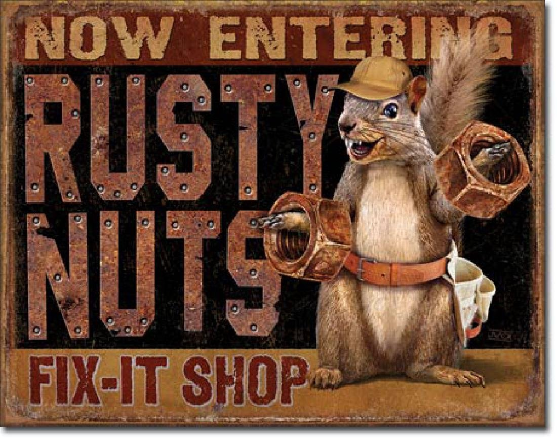 "RUSTY NUTS FUNNY METAL SIGN 12.5"" X 16"""
