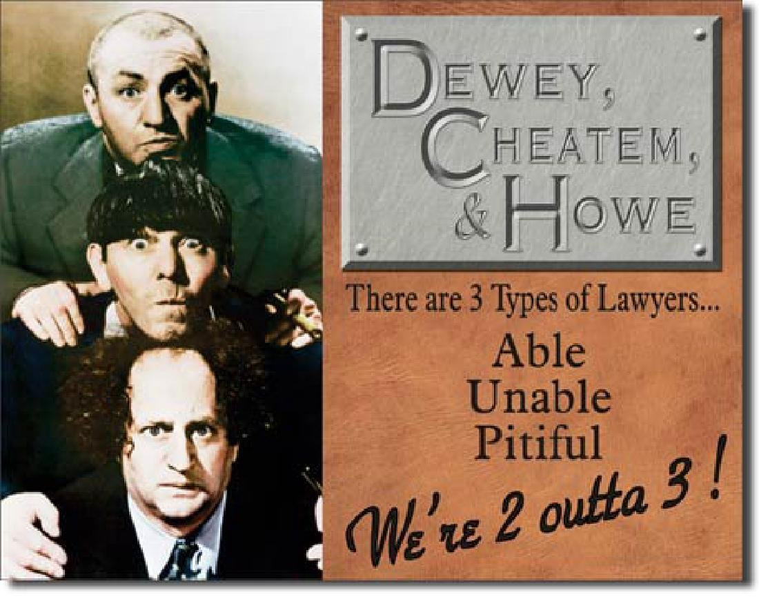 """THREE STOOGES LAWYERS FUNNY METAL SIGN 12.5"""" X 16"""""""