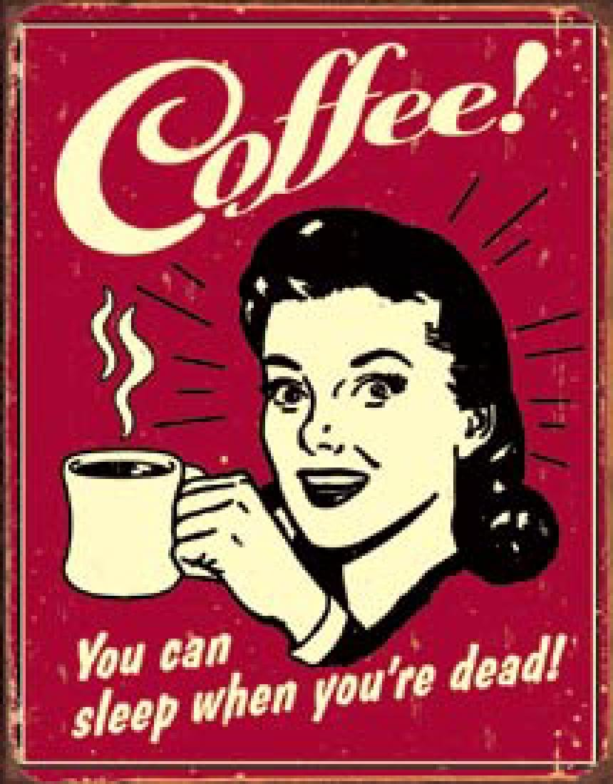 "COFFEE FUNNY METAL SIGN 12.5"" X 16"""