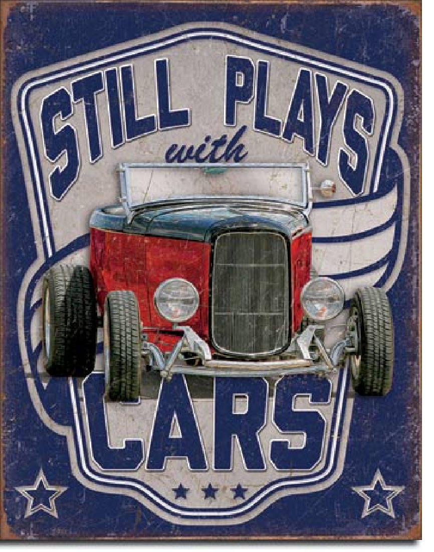 "STILL PLAYS WITH CARS METAL SIGN 12.5"" X 16"""
