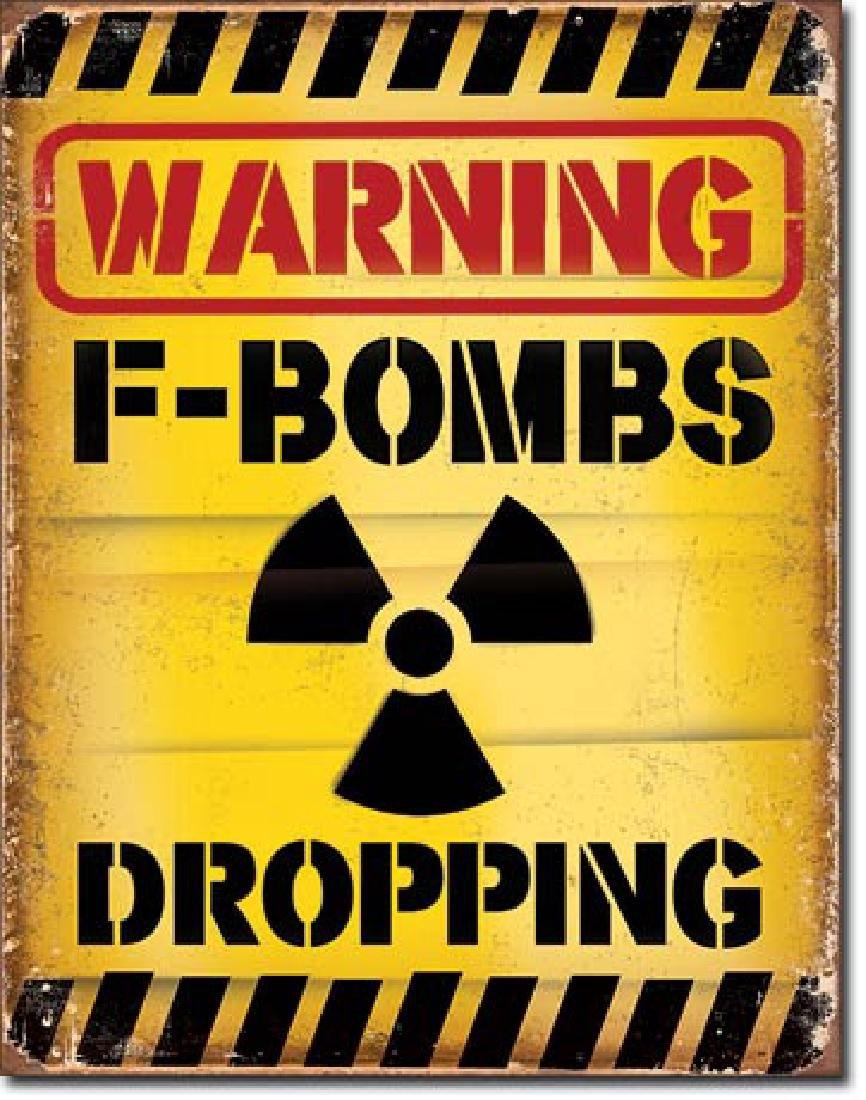 "F BOMBS METAL SIGN 12.5"" X 16"""
