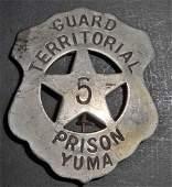 YUMA TERRITORY PRISON GUARD BADGE