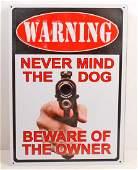 WARNING NEVER MIND THE DOG FUNNY EMBOSSED METAL SIGN