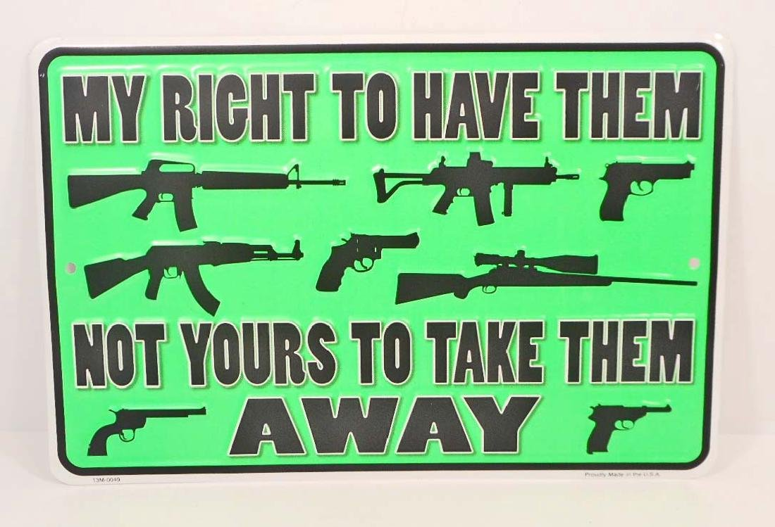 RIGHT TO HAVE GUNS EMBOSSED METAL SIGN