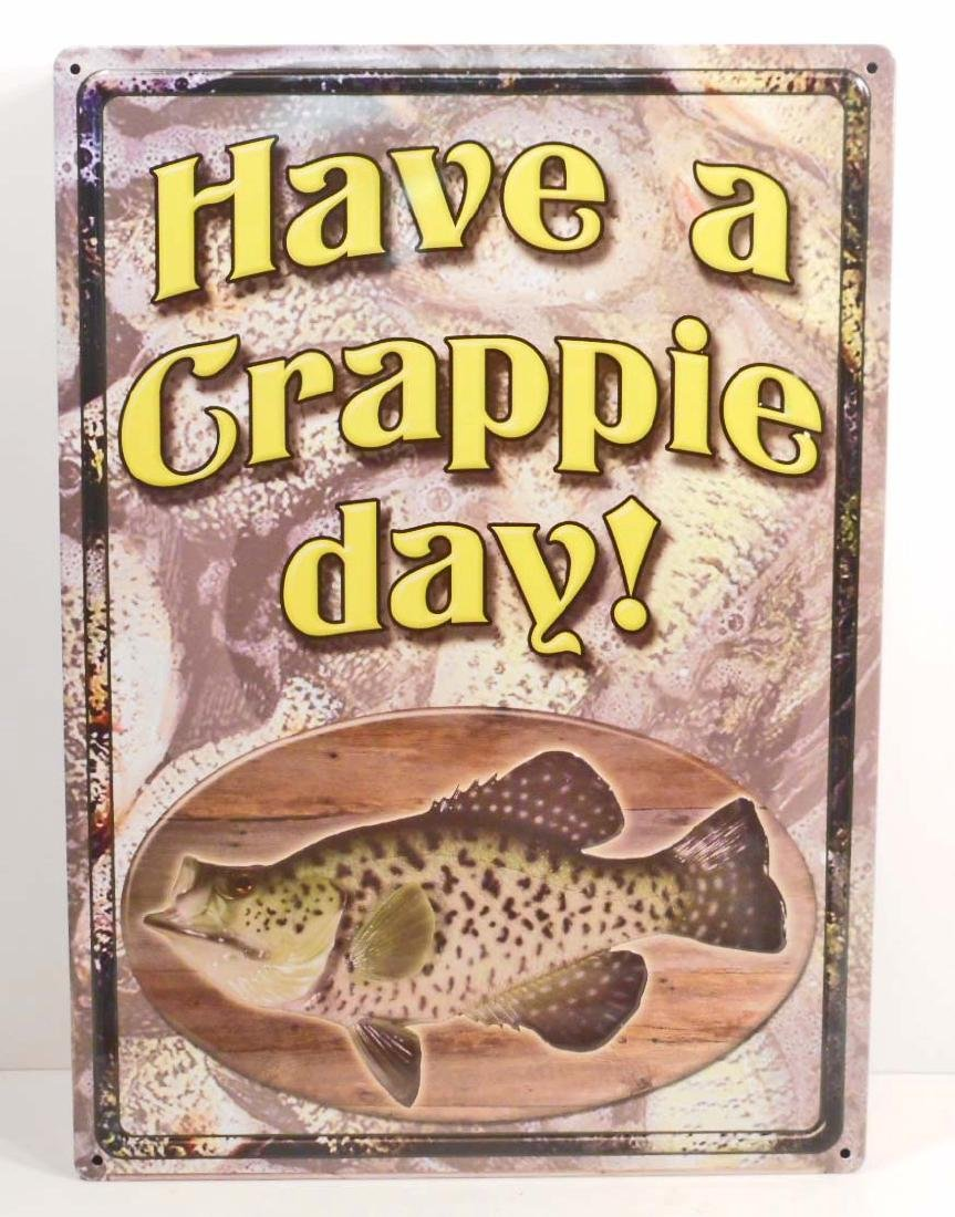 HAVE A CRAPPIE DAY FUNNY EMBOSSED METAL SIGN