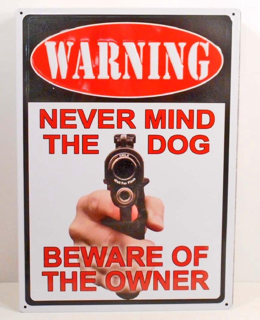 WARNING NEVER MIND THE DOG FUNNY EMBOSSED METAL SIGN