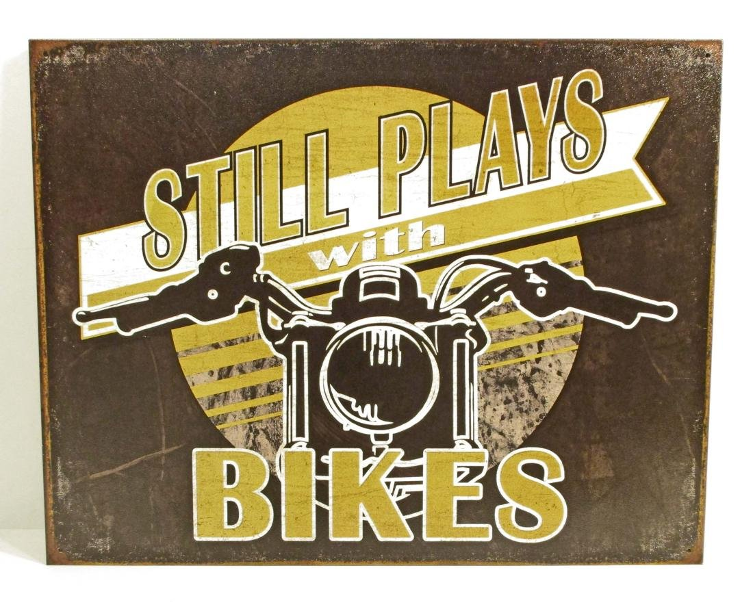 STILL PLAYS WITH A BIKE MOTORCYCLE METAL SIGN