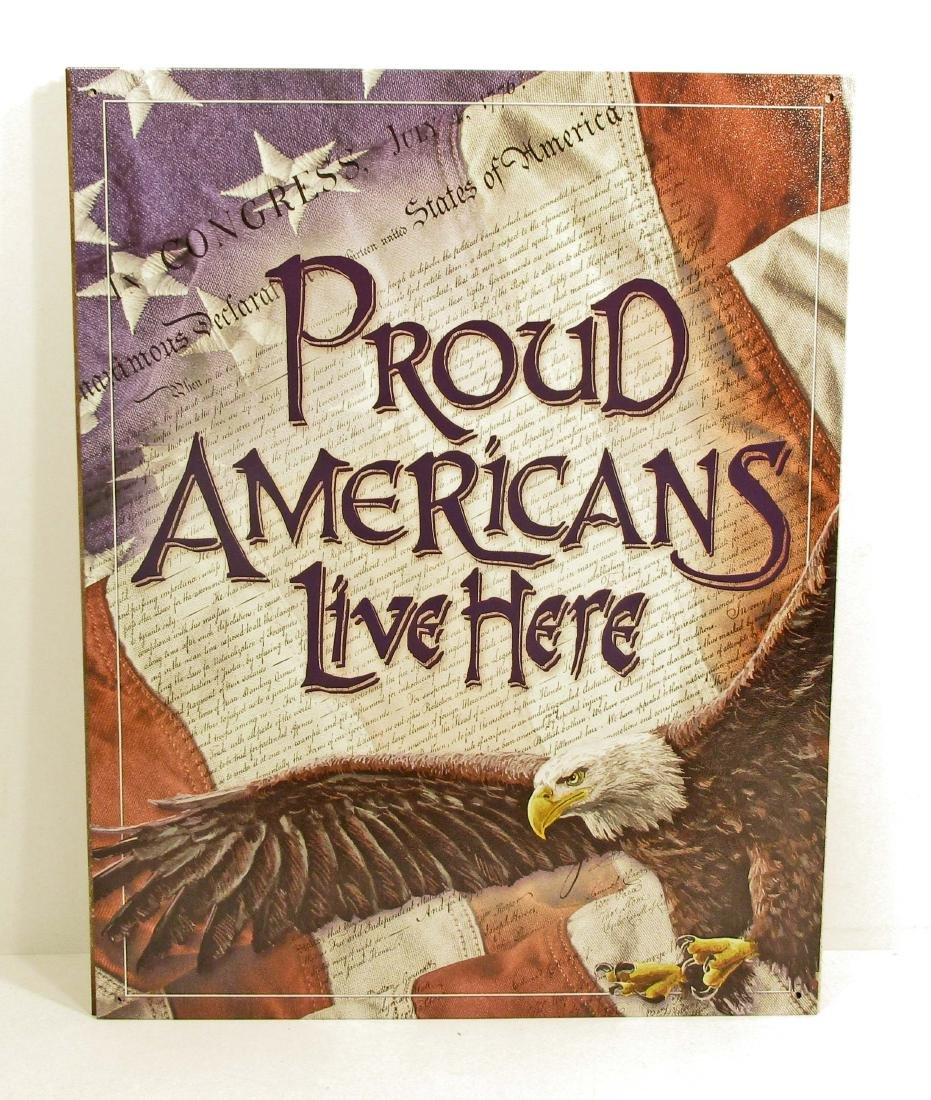 PROUD AMERICANS LIVE HERE METAL SIGN