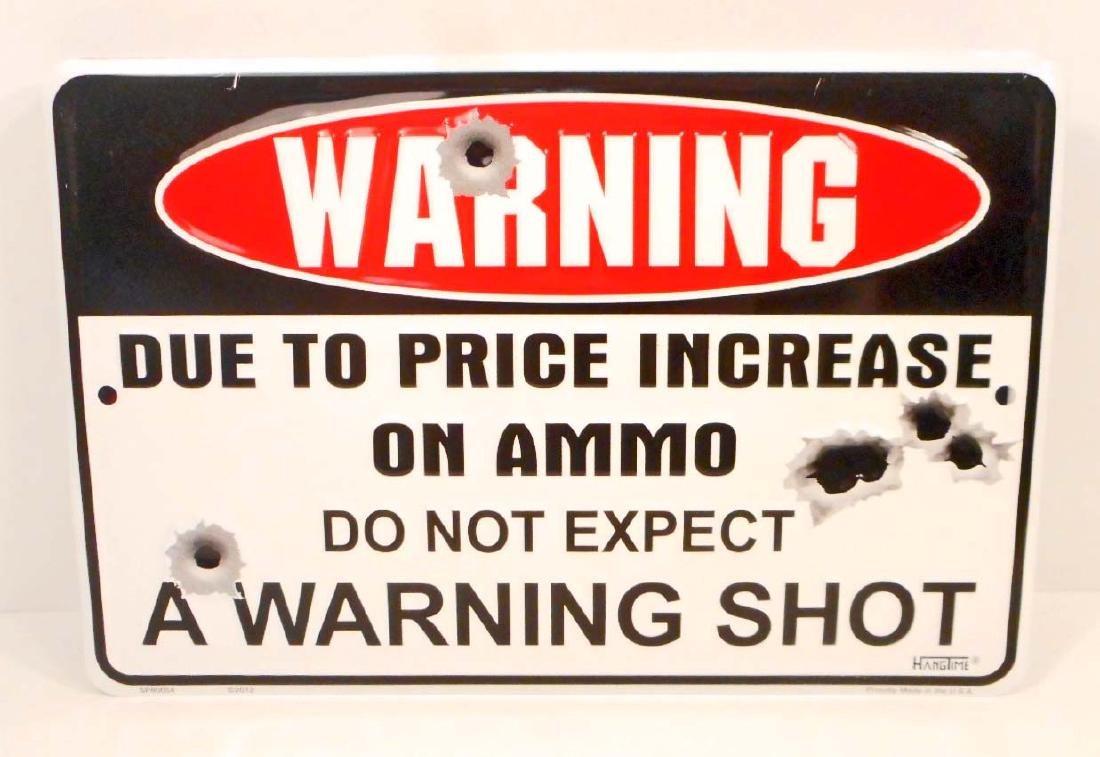 WARNING SHOT FUNNY EMBOSSED METAL SIGN