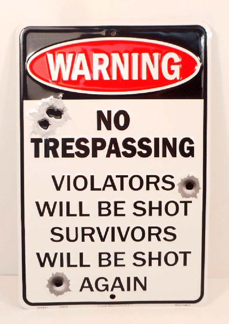 NO TRESPASSING FUNNY EMBOSSED METAL SIGN