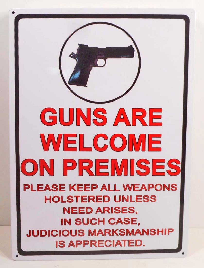 GUNS WELCOME FUNNY EMBOSSED METAL SIGN