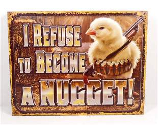 REFUSE TO BECOME A NUGGET FUNNY METAL SIGN