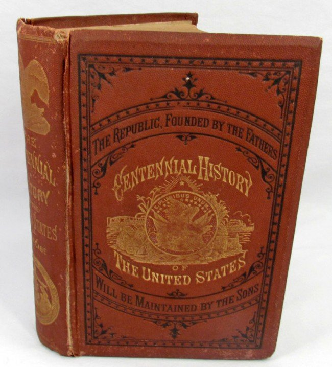 "4: 1874 ""CENTENNIAL HISTORY OF THE UNITED STATES"" HARDC"
