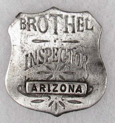 12: 1112 - ARIZONA BROTHEL INSPECTOR BADGE - REPRO