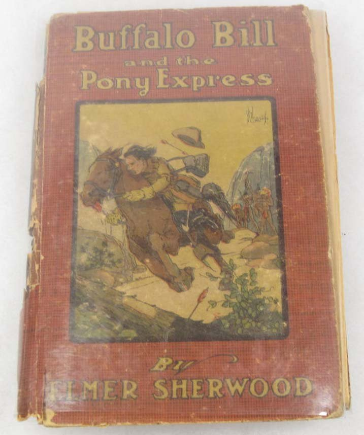 "12: C. 1920'S ""BUFFALO BILL AND THE PONY EXPRESS"" HARDC"