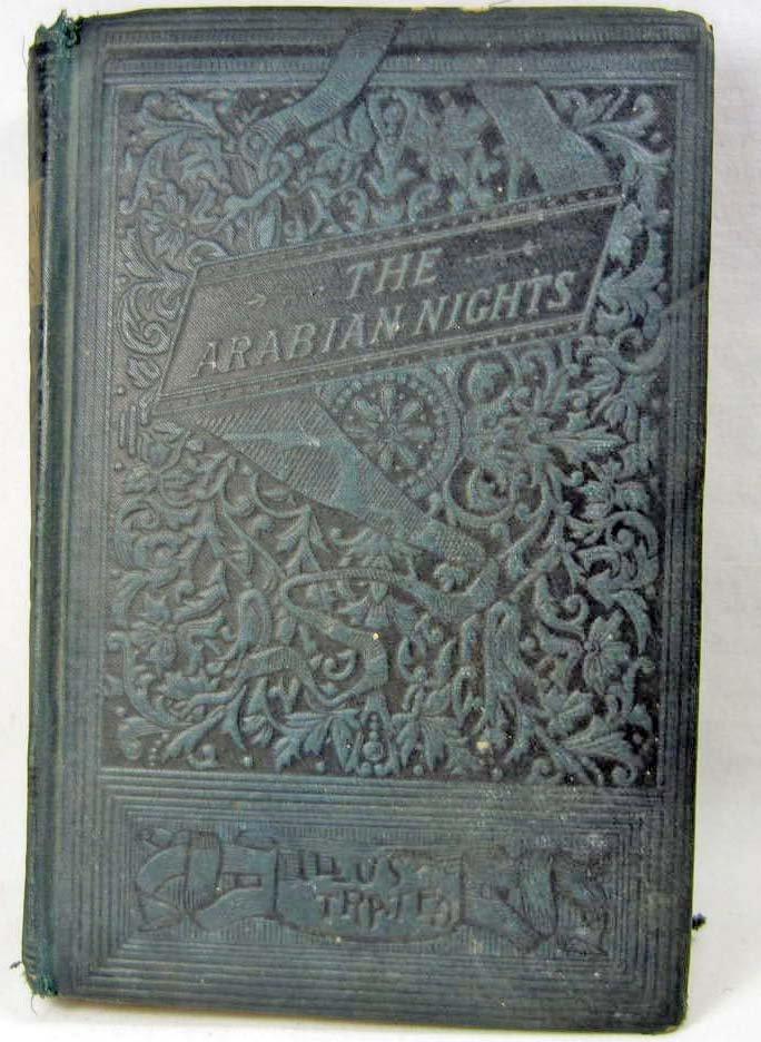 "1889 ""THE ARABIAN NIGHTS"" HARDCOVER BOOK - SPINE UNATTA"
