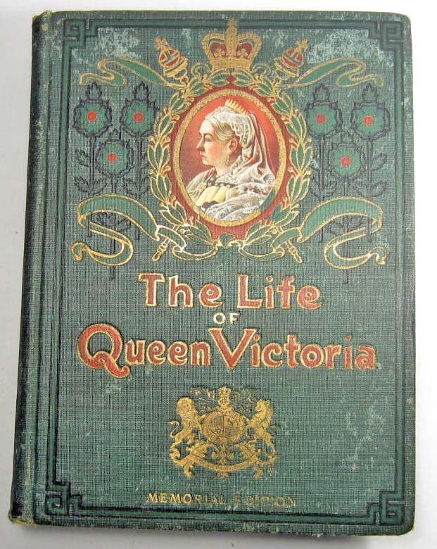 """1901 1ST EDITION """"THE LIFE OF QUEEN VICTORIA"""" HARDCOVER"""