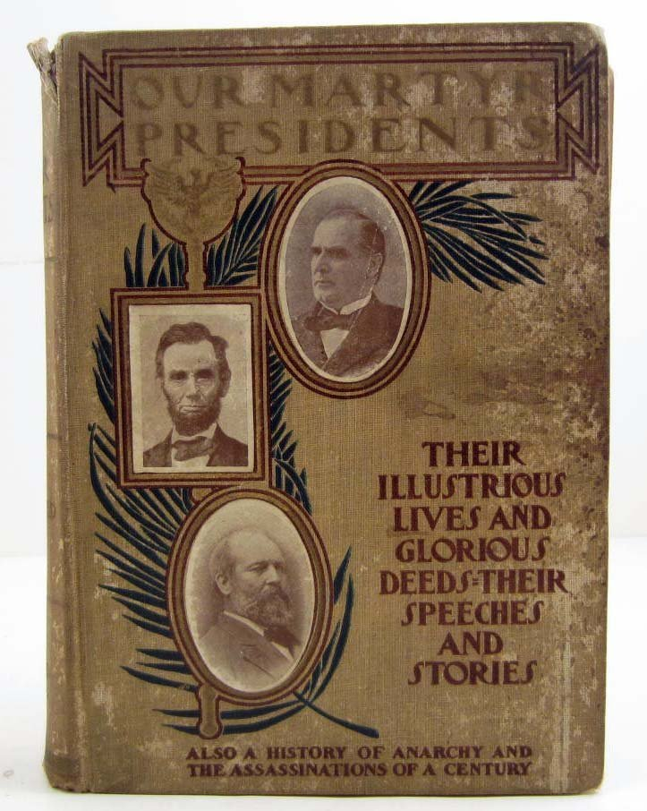 "1901 ""OUR MARTYR PRESIDENTS"" HARDCOVER BOOK"