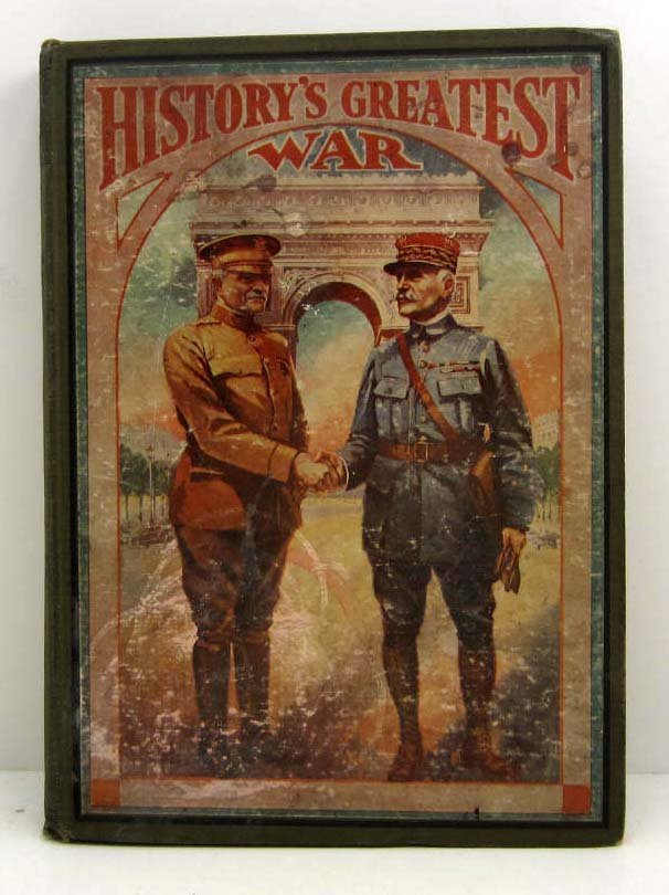 """1919 """"HISTORY'S GREATEST WAR"""" A PICTORIAL NARRATIVE"""