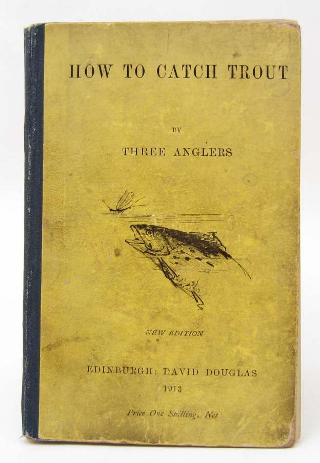 """1913 """"HOW TO CATCH TROUT"""" HARDCOVER BOOK BY THREE"""