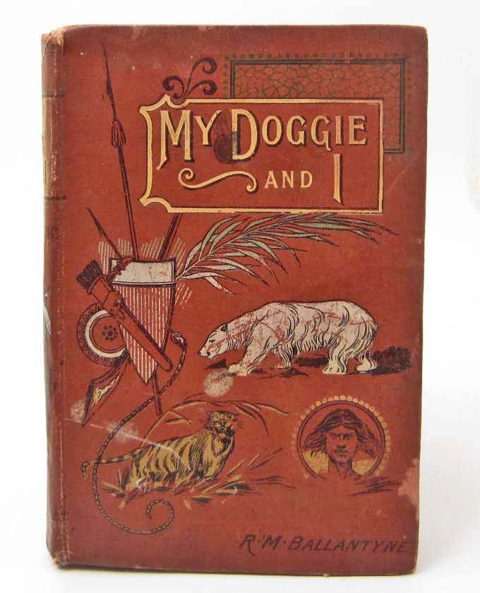 """C. 1881 """"MY DOGGIE AND I """" HARDCOVER BOOK"""