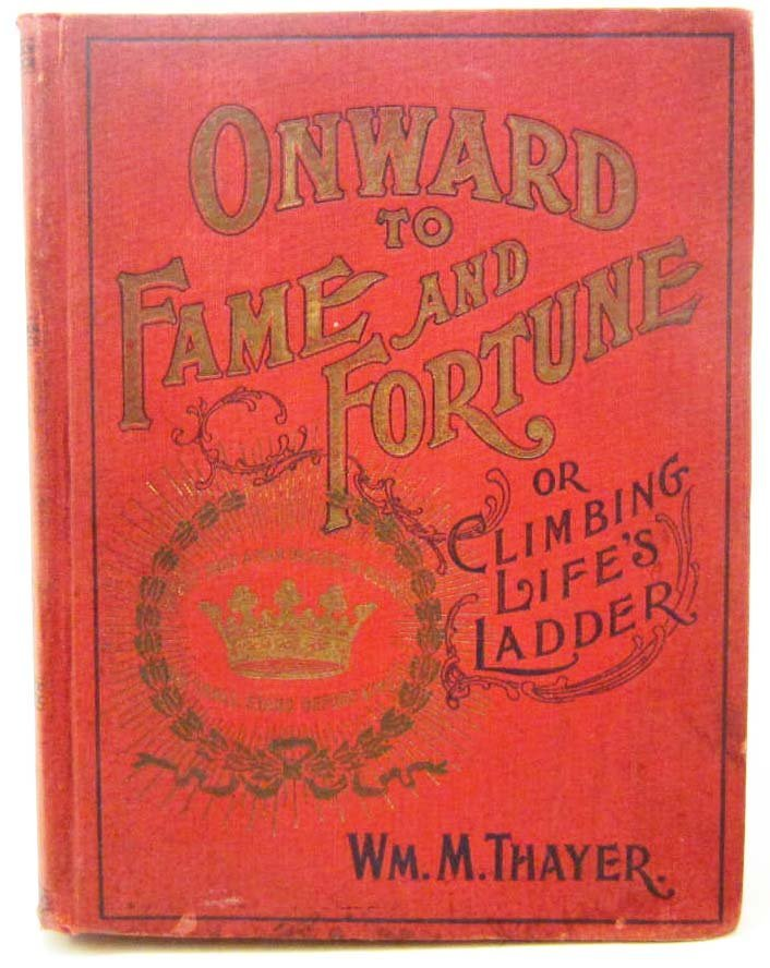 """1897 """"ONWARD TO FAME AND FORTUNE"""" HARDCOVER BOOK"""