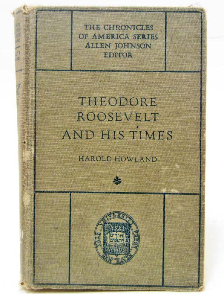 "1921 ""THEODORE ROOSEVELT AND HIS TIMES"" HARDCOVER BOOK"