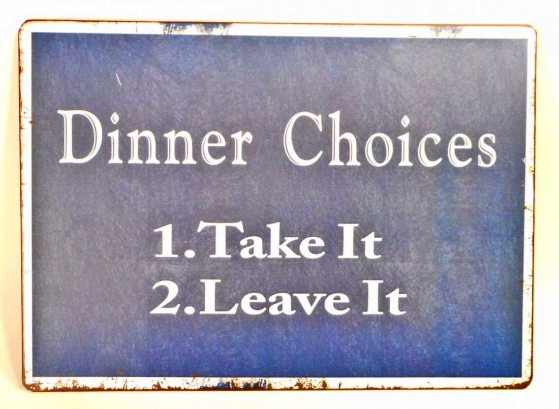 DINNER CHOICES FUNNY METAL SIGN